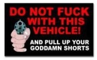 Don't Fuck With Vehicle Pull Up Your Goddamn Shorts