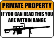 Private Property. If you can read this you are within range.