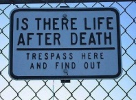 Is There Life After Death? Tresspass Here And Find Out
