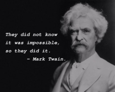 they did no know it was impossible so they did it mark twain meme
