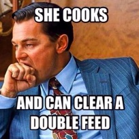 she cooks and can clear a doublefeed meme