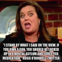 rosie o'donnell twitter crazy ugly stupid whore dump gun quote