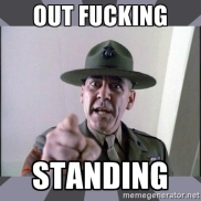full metal jacket out fucking standing meme
